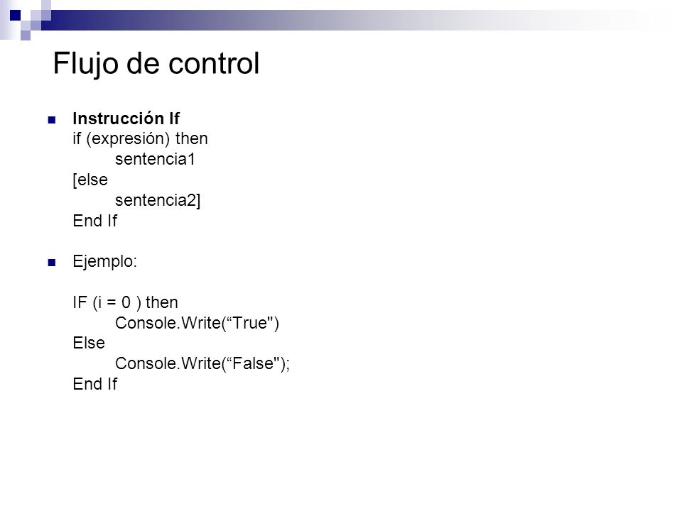 Flujo de control Instrucción If if (expresión) then sentencia1 [else